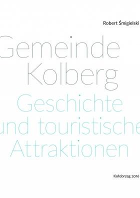 Gemeinde Kolberg - Geschichte und touristische Attraktionen strona 1
